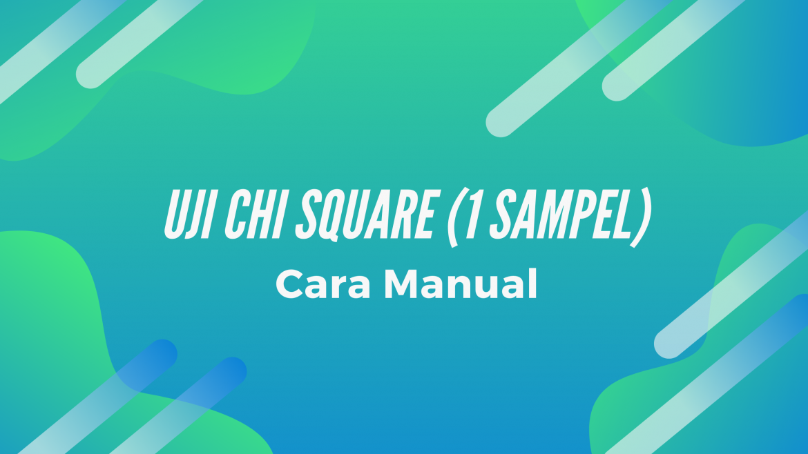 Thumbnail Cara Manual Uji Chi Square1 Sampel