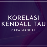 Cara Manual Korelasi Kendall Tau