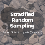 Stratified Random Sampling – Kasus Data Kategorik (Proporsi)